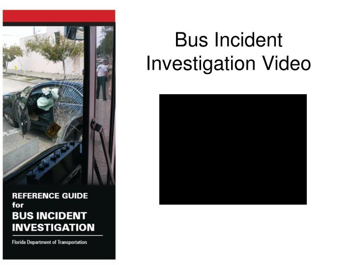 Bus Incident Investigation Video