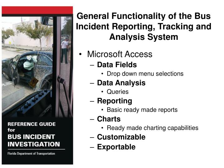 General Functionality of the Bus Incident Reporting, Tracking and Analysis System