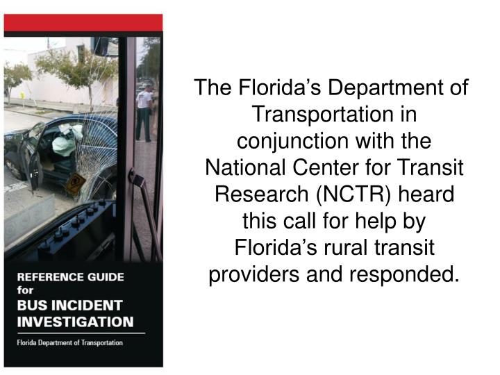 The Florida's Department of Transportation in conjunction with the National Center for Transit R...