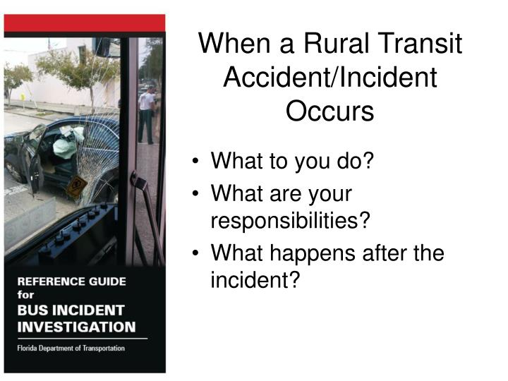 When a rural transit accident incident occurs