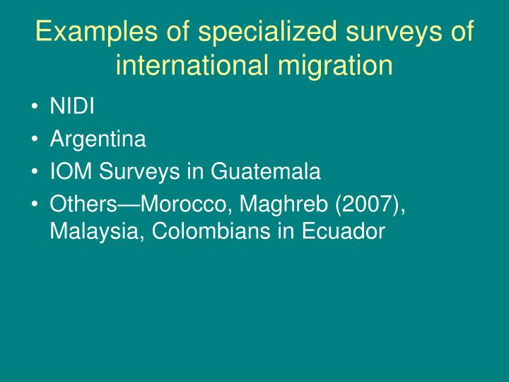 Examples of specialized surveys of international migration
