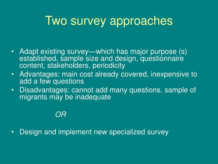 Two survey approaches