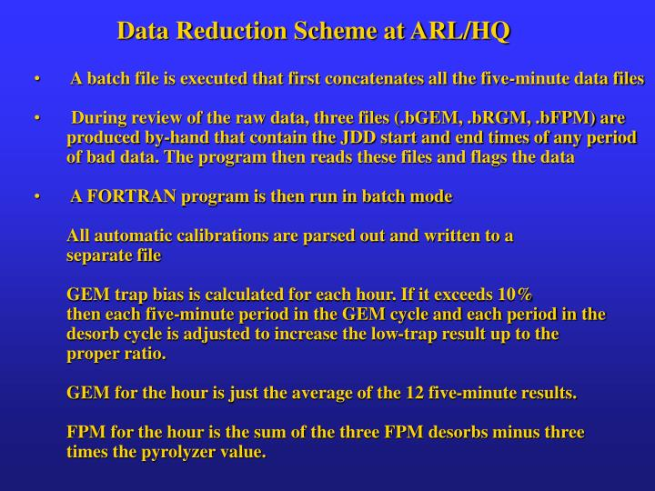 Data Reduction Scheme at ARL/HQ