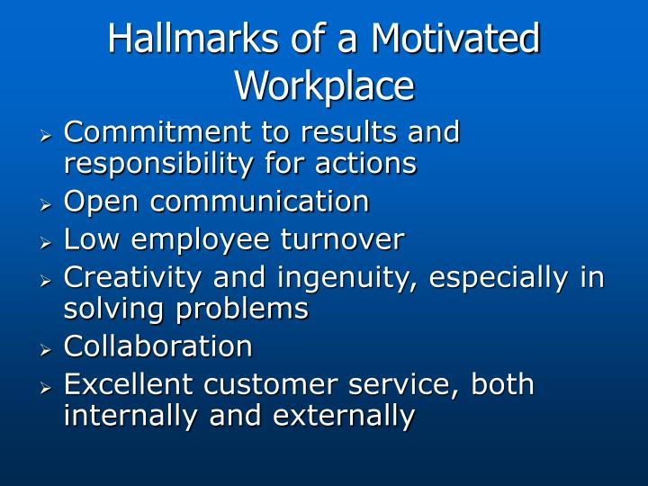 Hallmarks of a Motivated Workplace
