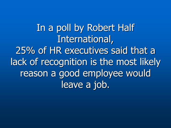 In a poll by Robert Half International,