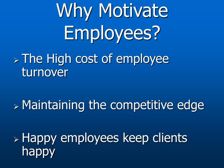 Why Motivate Employees?