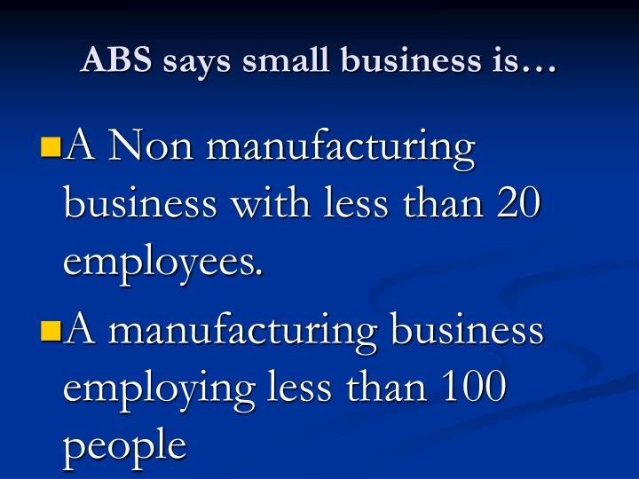 ABS says small business is…