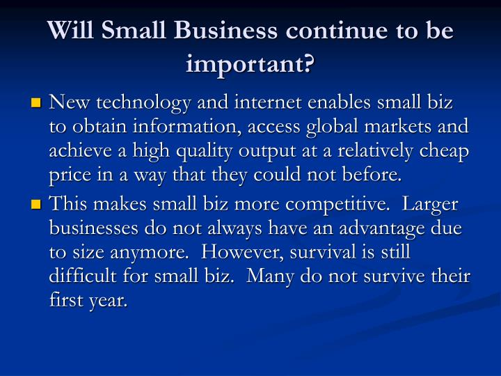 Will Small Business continue to be important?