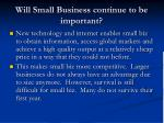 will small business continue to be important