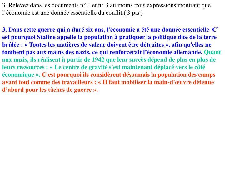 3. Relevez dans les documents n° 1 et n° 3 au moins trois expressions montrant que l'économie est une donnée essentielle du conflit.( 3 pts )