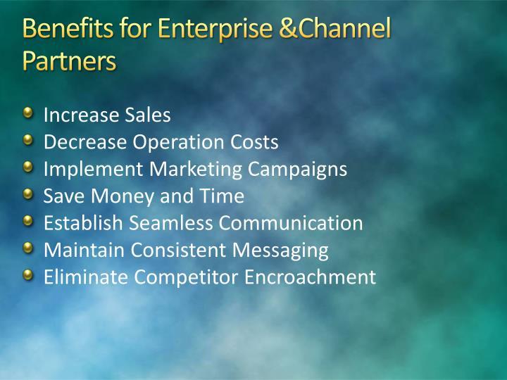 Benefits for Enterprise &Channel Partners