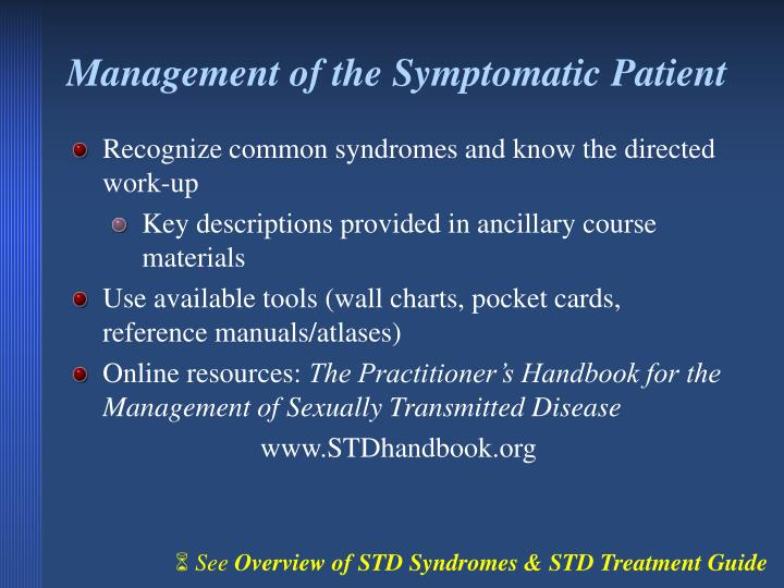 Management of the Symptomatic Patient