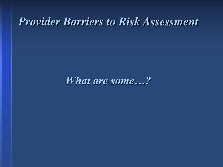 Provider Barriers to Risk Assessment