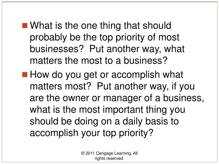 What is the one thing that should probably be the top priority of most businesses?  Put another way, what matters the most to a business?