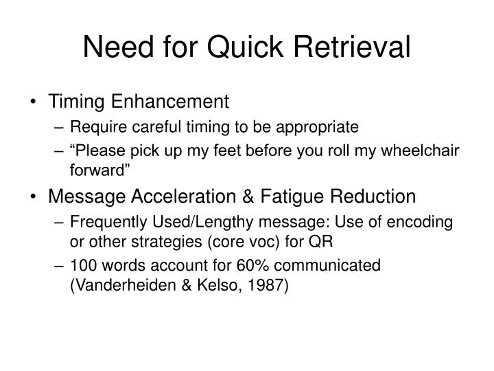 Need for Quick Retrieval