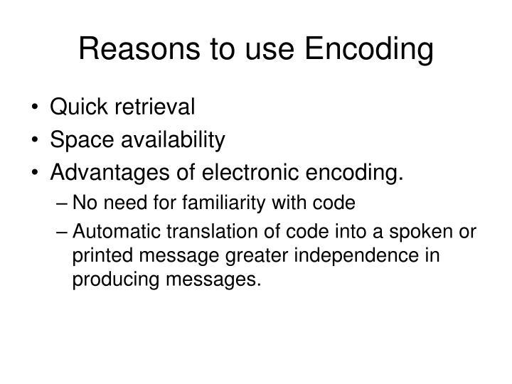 Reasons to use Encoding