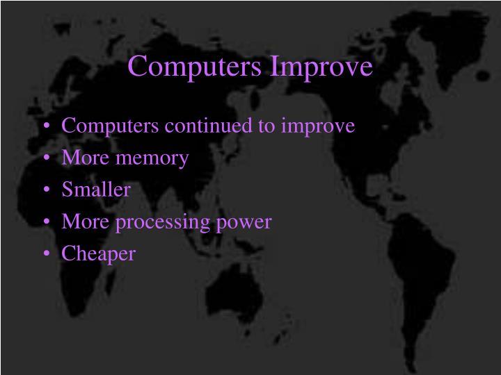 Computers Improve
