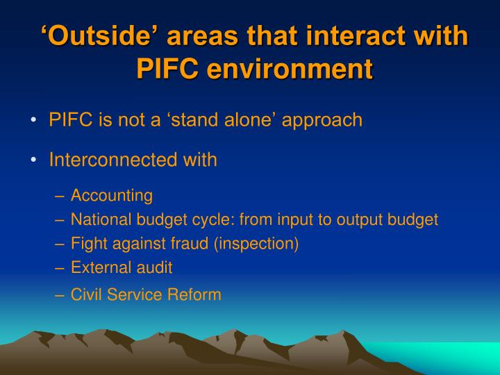'Outside' areas that interact with PIFC environment