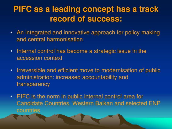 PIFC as a leading concept has a track record of success: