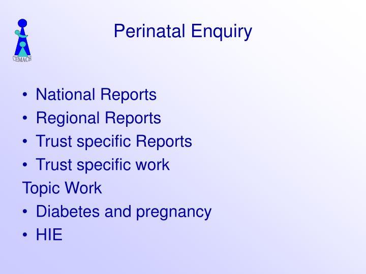 Perinatal Enquiry
