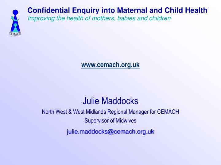 Confidential Enquiry into Maternal and Child Health