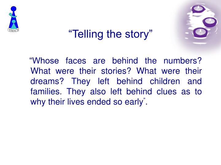 """""""Telling the story"""""""