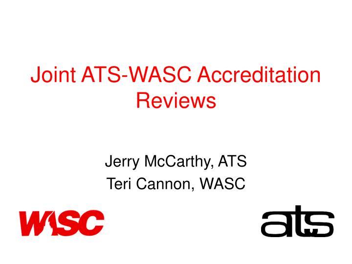 Joint ATS-WASC Accreditation Reviews