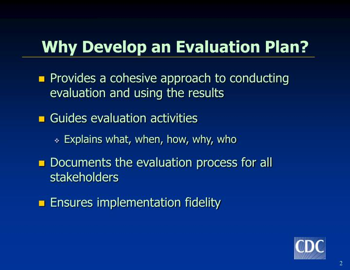 Why Develop an Evaluation Plan?
