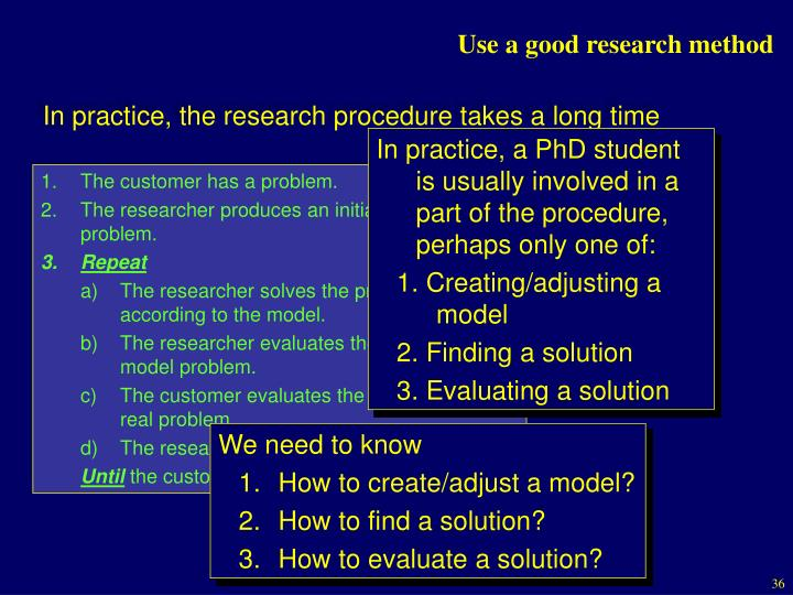 Use a good research method