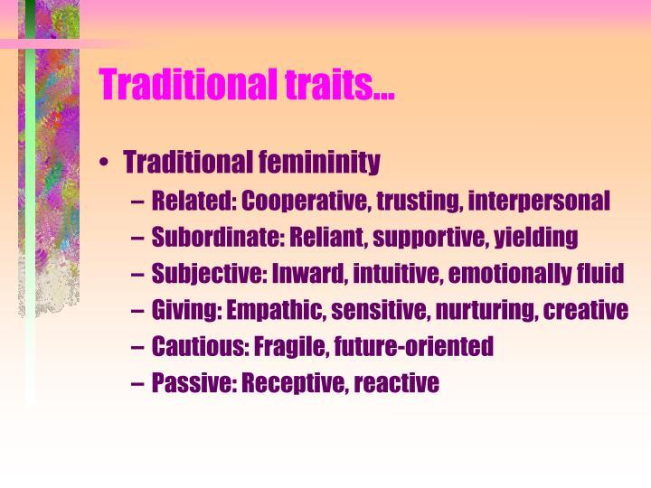 Traditional traits...
