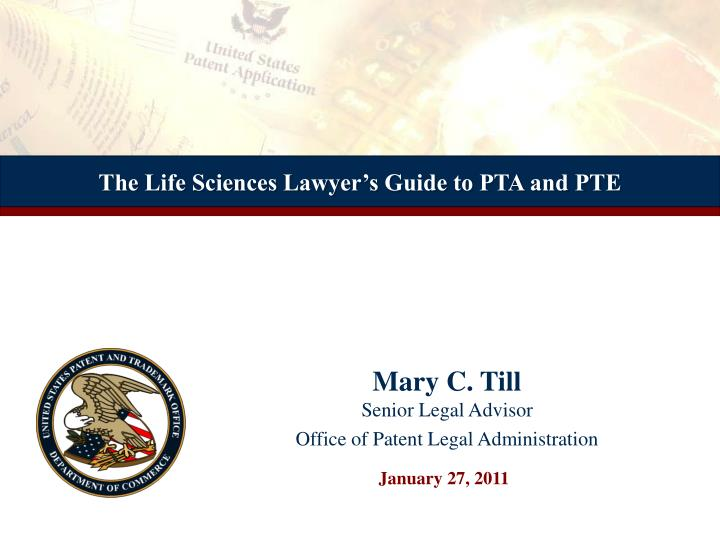 The Life Sciences Lawyer's Guide to PTA and PTE