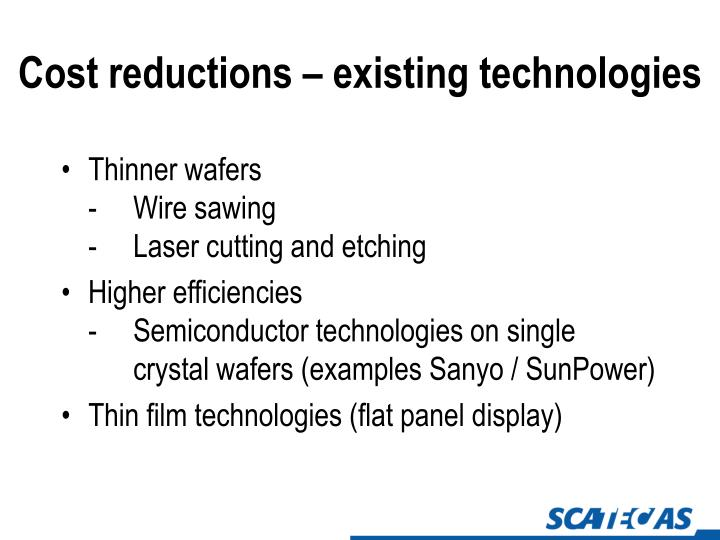 Cost reductions – existing technologies
