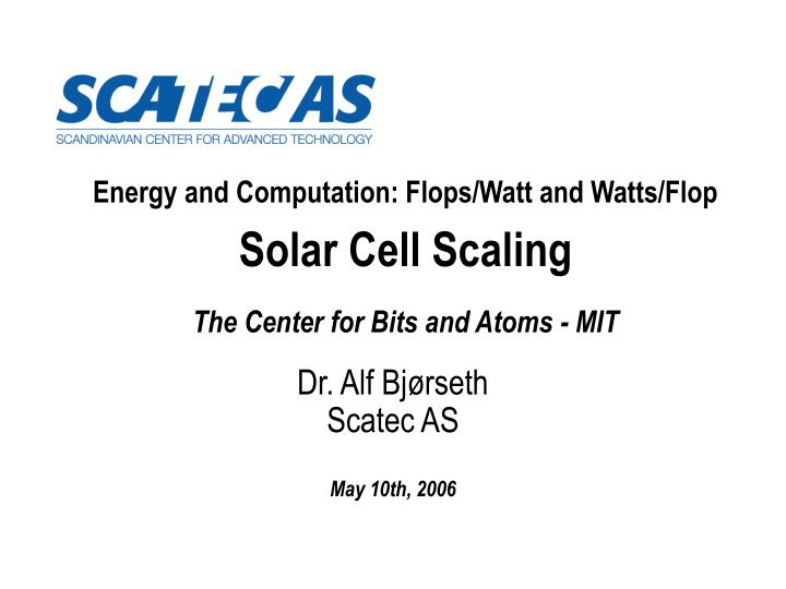 Energy and Computation: Flops/Watt and Watts/Flop