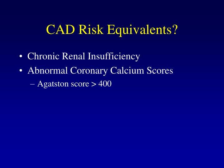 CAD Risk Equivalents?