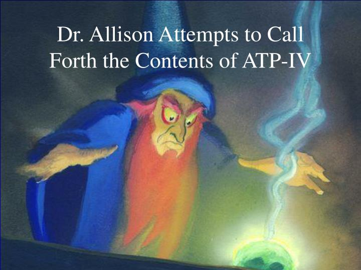 Dr. Allison Attempts to Call Forth the Contents of ATP-IV