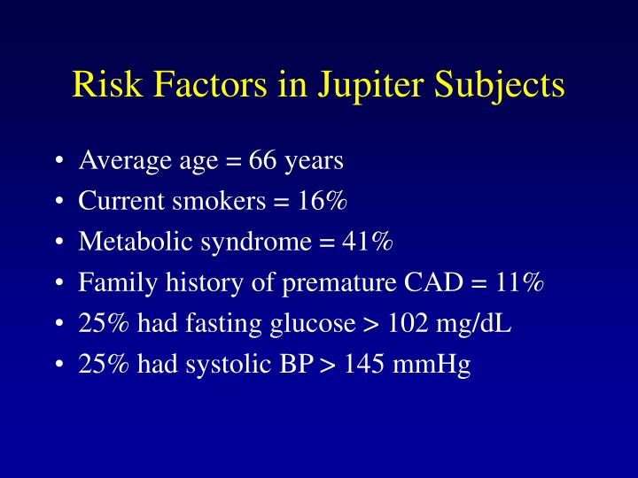 Risk Factors in Jupiter Subjects