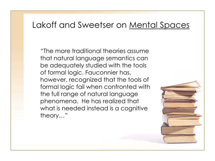 Lakoff and sweetser on mental spaces