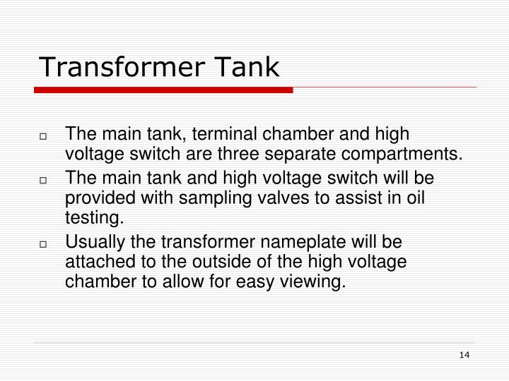 The main tank, terminal chamber and high voltage switch are three separate compartments.