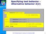 specifying test behavior alternative behavior 2 2