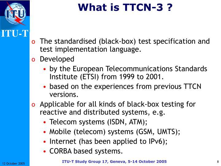 What is TTCN-3 ?