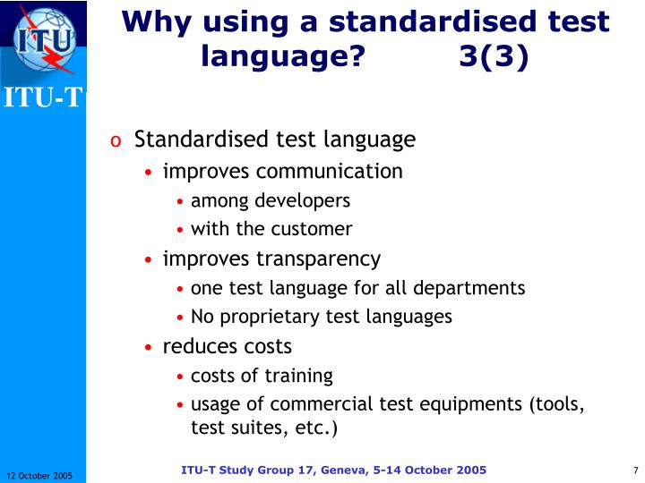 Why using a standardised test language?3(3)