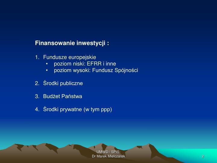Finansowanie inwestycji :