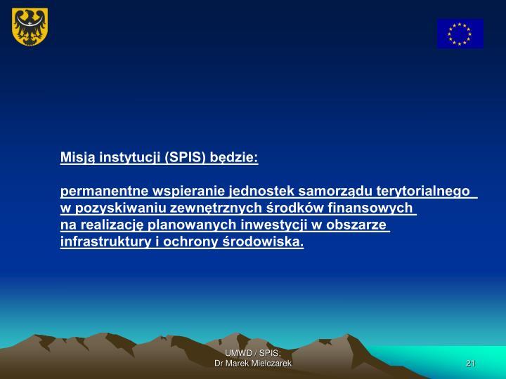 Misją instytucji (SPIS) będzie: