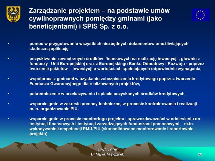 Zarządzanie projektem – na podstawie umów cywilnoprawnych pomiędzy gminami (jako beneficjentami) i SPIS Sp. z o.o.