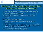 experiments that currently require institutional biosafety committee ibc approval