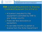 itar licensing requirements for shipping controlled equipment out of the u s