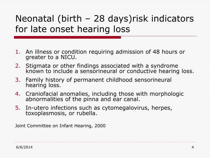 Neonatal (birth – 28 days)risk indicators for late onset hearing loss