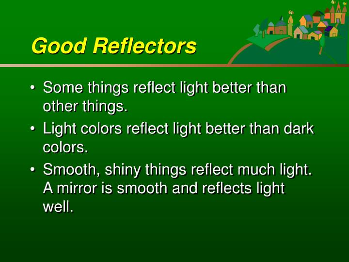 Good Reflectors