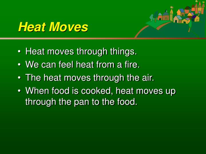 Heat Moves