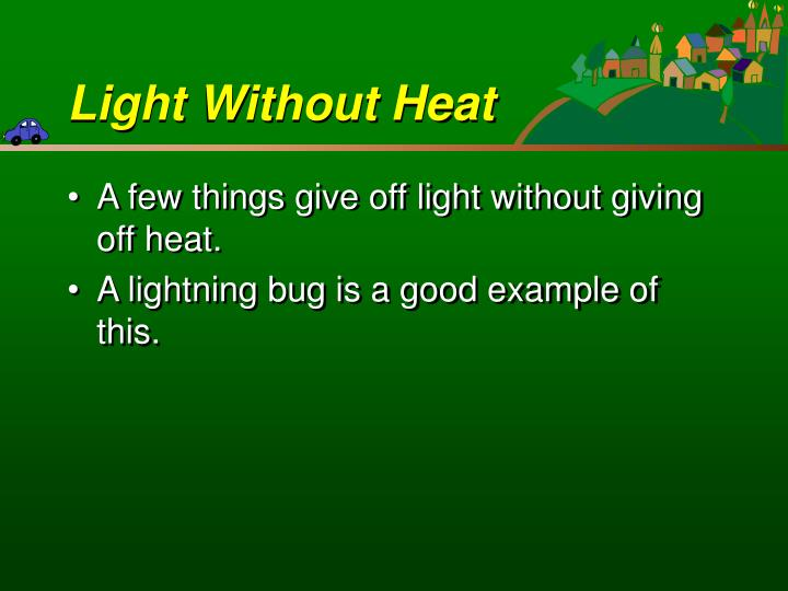 Light Without Heat